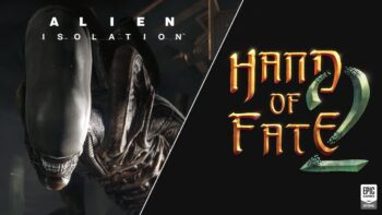 Epic Games – Alien: Isolation та Hand of Fate 2